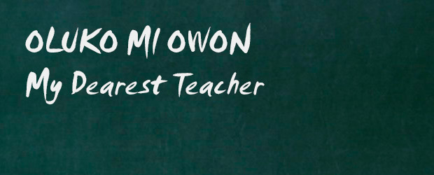 OLUKO MI OWON - My Dearest Teacher